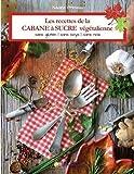 #7: Les recettes de la CABANE à SUCRE végétalienne: Sans gluten, sans soya, sans noix (French Edition)