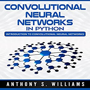 Convolutional Neural Networks in Python Audiobook