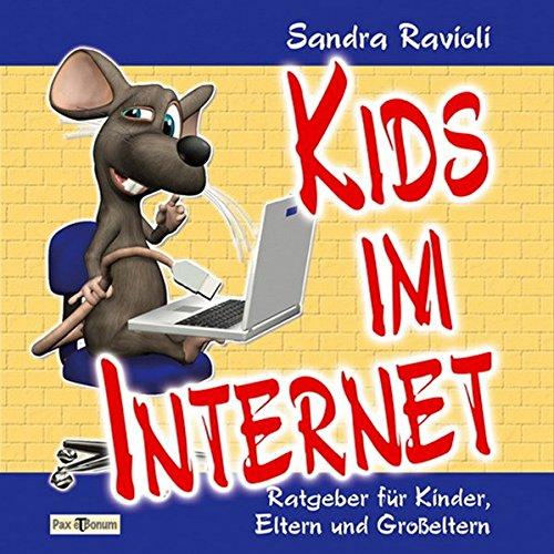 Kids im Internet: Ratgeber für Kinder, Eltern und Großeltern