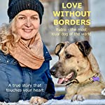 Love without Borders - Rubio, the most loyal dog of the world: A true story that touches your heart | Olivia Sievers