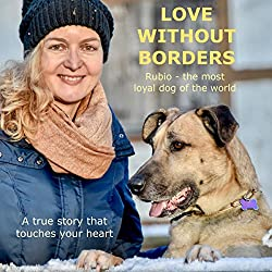 Love without Borders - Rubio, the most loyal dog of the world
