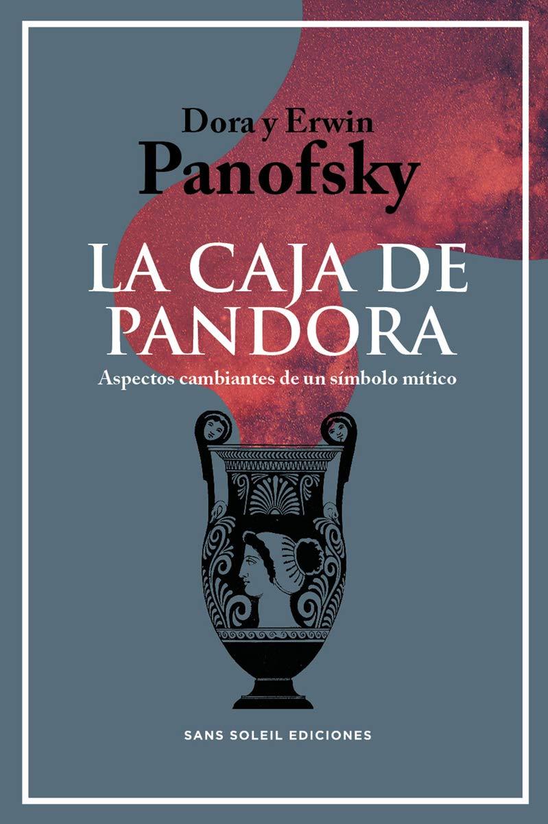 CAJA DE PANDORA,LA: Aspectos cambiantes de un símbolo mítico ...