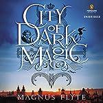 City of Dark Magic: A Novel | Magnus Flyte