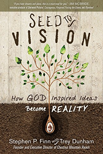 Seed to Vision: How God-Inspired Ideas Become Reality by [Finn, Steve]