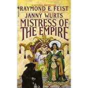 Mistress of the Empire: Riftwar Cycle: The Empire Trilogy, Book 3 | Raymond Feist, Janny Wurts