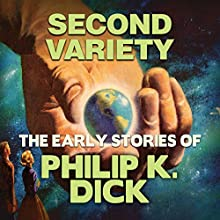 Second Variety Audiobook by Philip K. Dick Narrated by Chris Lutkin