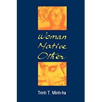 Woman, Native, Other: Writing Postcoloniality and Feminism (A Midland Book)