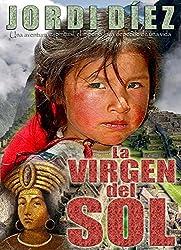 La virgen del Sol (Spanish Edition)