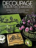 Decoupage: The Big Picture Sourcebook (Dover Pictorial Archives)