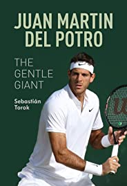 Juan Martin del Potro: The Gentle Giant