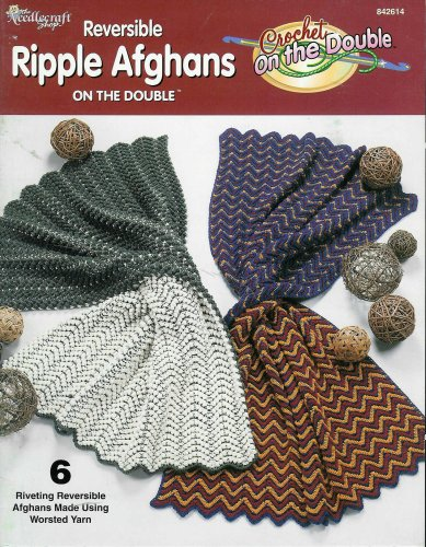 Reversible Ripple Afghans; 6 Riveting Reversible Afghans (Crochet On the Double)