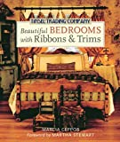 Tinsel Trading Company Beautiful Bedrooms with Ribbons and Trims, Marcia Ceppos, 1402725663
