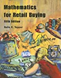 Mathematics for Retail Buying, Bette K. Tepper, 1563672936