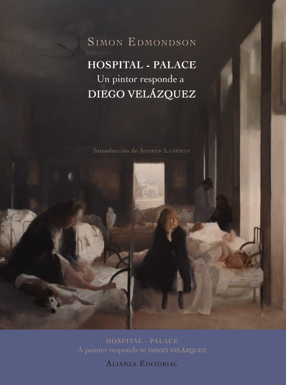 Download Hospital / Palace: Un pintor responde a Diego Velázquez / A Painter Responds to Diego Velázquez (Spanish Edition) pdf epub