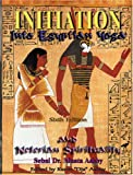 Initiation into Egyptian Yoga, Abhaya A. Muata, 188456402X