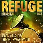Lost in the Echo: Refuge, Book 3 | Jeremy Bishop,Robert Swartwood