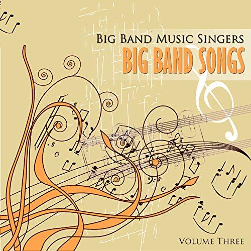 Big Band Music Singers: Big Band Songs, Vol. 3