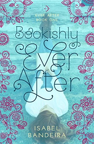 Bookishly Ever After by [Bandeira, Isabel]
