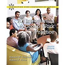 Introduction to Group Work Practice, An, with Enhanced Pearson eText -- Access Card Package (8th Edition)