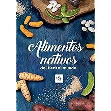 Alimentos nativos del Perú al mundo