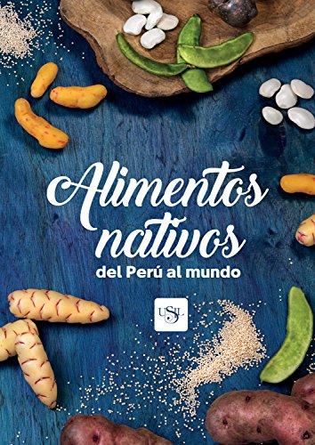 Alimentos nativos del Perú al mundo (Spanish Edition) by [Blanco de Alvarado-