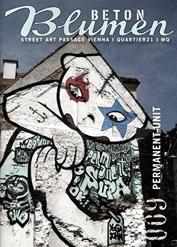 Betonblumen 9 Permanent Unit: Permanent Unit 9 (Betonblumen - Street Art Passage) (English And German Edition)
