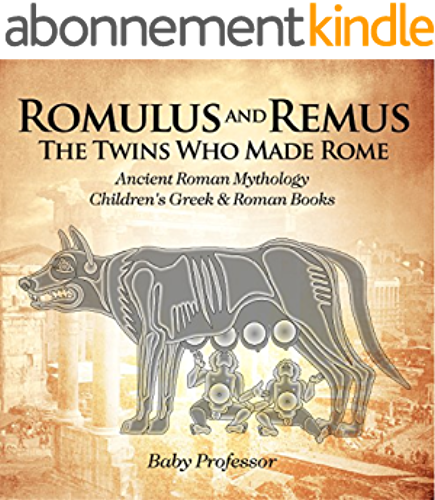 Romulus and Remus: The Twins Who Made Rome   Ancient Roman Mythology   Children's Greek & Roman Books (English Edition)