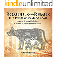 Romulus and Remus: The Twins Who Made Rome