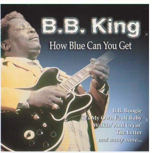 Image result for b.b. king - how blue can you get