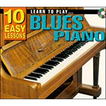 Learn To Play Blues Piano: 10 Easy Lessons Cd Small Booklet