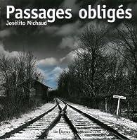 Passages obligés par Josélito Michaud