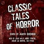 Classic Tales of Horror | Robert Bloch,Charles L. Grant,David Drake,Henry Kuttner,Ray Bradbury,Ramsey M. Campbell,C. Kornbluth,Robert Silverberg,Martin Greenberg