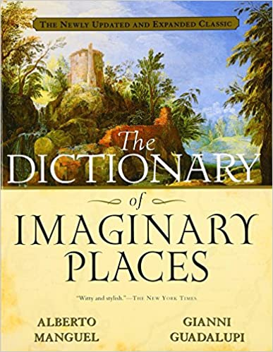 Sunday Morning Imaginary If Only >> Amazon Com The Dictionary Of Imaginary Places The Newly Updated