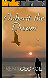 Inherit the Dream