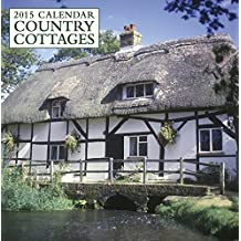 2015 Calendar: Country Cottages: 12-Month Calendar Featuring Wonderful Photography And Space In Write In Key Events by Peony Press (2014-10-07)
