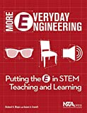 More Everyday Engineering: Putting the E in STEM Teaching and Learning - PB306X2