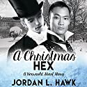 A Christmas Hex: Winter Wonderland Collection Audiobook by Jordan L. Hawk Narrated by Tristan James