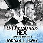 A Christmas Hex: Winter Wonderland Collection | Jordan L. Hawk