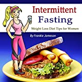 Intermittent Fasting: Weight Loss Diet Tips for Women