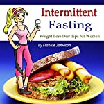 Intermittent Fasting: Weight Loss Diet Tips for Women | Frankie Jameson