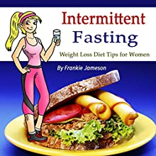 Intermittent Fasting: Weight Loss Diet Tips for Women Audiobook by Frankie Jameson Narrated by Denise L. Fountain