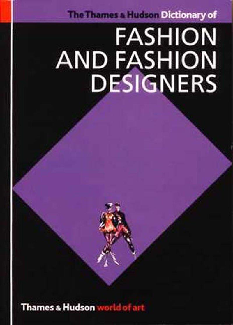The Thames And Hudson Dictionary Of Fashion And Fashion Designers World Of Art Callan Georgina O Hara 9780500203132 Amazon Com Books