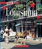 Louisiana (True Book: My United States)