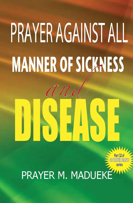 Prayers against all manner of sickness and disease (40 Prayer Giants) (Volume 32) pdf epub