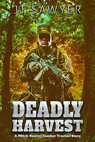 Deadly Harvest: A Mitch Kearns Combat Tracker Story (Mitch Kearns Combat Tracker Series Book 5) by [Sawyer, JT]