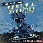 Heaven, Hell, or Houston | Thom Erb