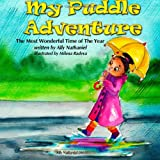 My Puddle Adventure, Ally Nathaniel, 1494967782