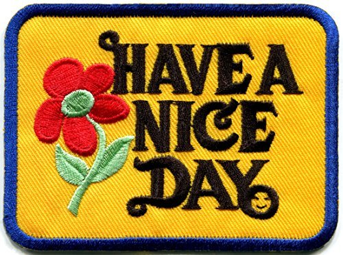 - Have a Nice Day 70s slogan hippie retro boho weed love embroidered applique iron-on patch new