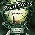 Splitterglanz (Seelenlos 1) Hörbuch von Juliane Maibach Gesprochen von: Marlene Rauch