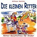 Die kleinen Ritter. Ritter-Geschichten für Kinder Hörbuch von Rolf Krenzer Gesprochen von: Marc Schröder